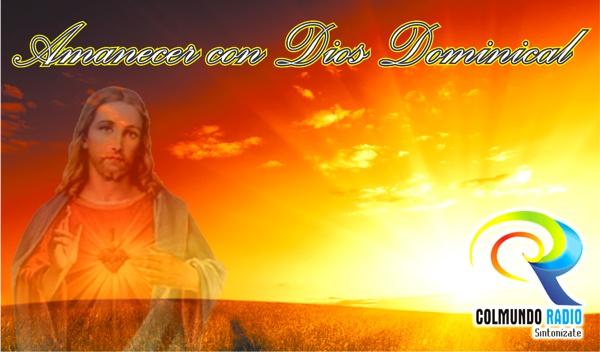 Amanecer con Dios Dominical - Colmundo