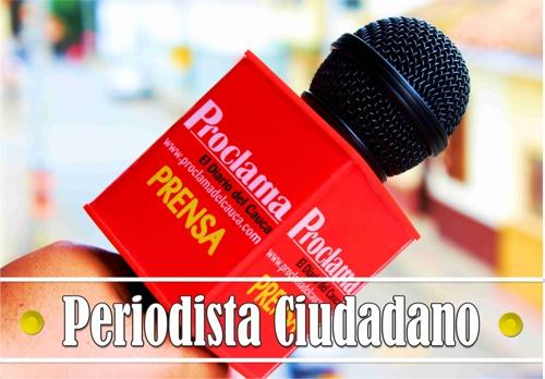Sección Periodista Ciudadano - Proclama del Cauca