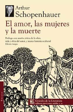 El amor, las mujeres y la muerte - Arthur Schopenhauer