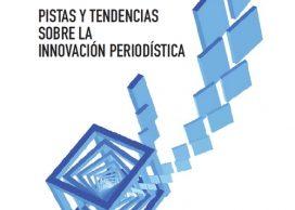 Pistas y tendencias sobre la innovación periodística