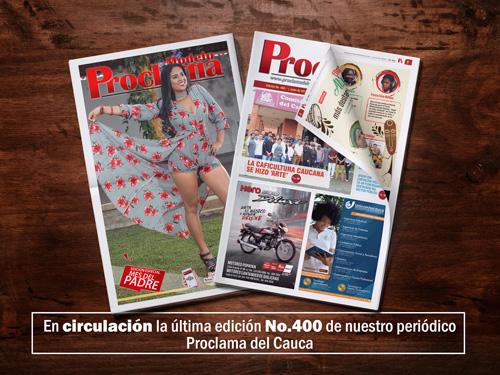 Lea gratis la edición impresa No. 400 de Proclama del Cauca