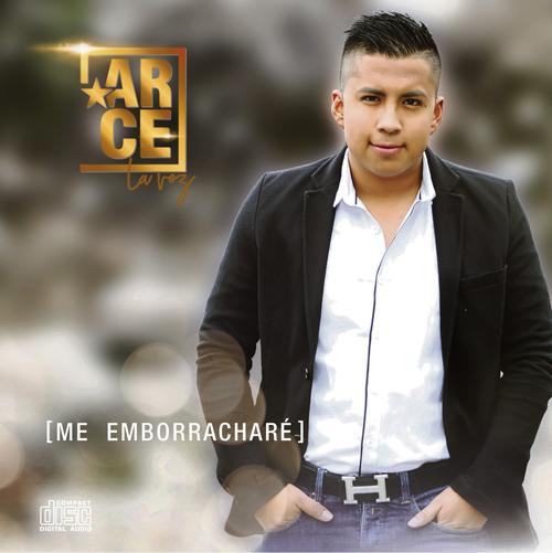 """ARCE presenta su nuevo sencillo musical """"Me Emborracharé"""""""