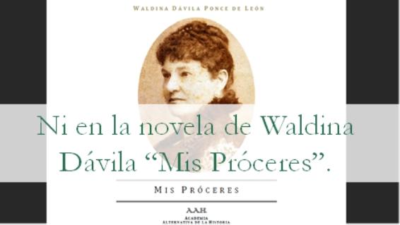 Mis Próceres de Waldina Dávila Ponce de León