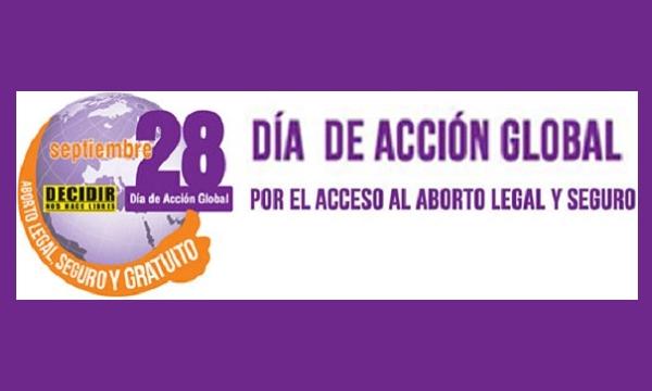 UN DÍA DE ACCIÓN GLOBAL POR UN ABORTO… Y MI FALLIDO APORTE