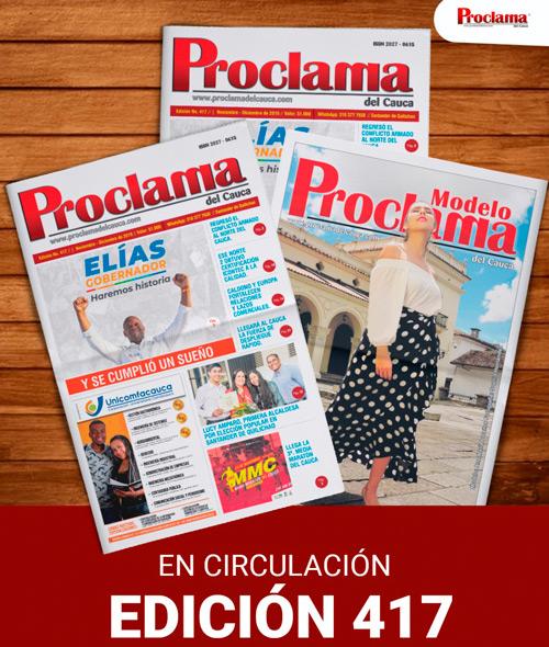 En circulación la edición impresa No. 417 de Proclama del Cauca