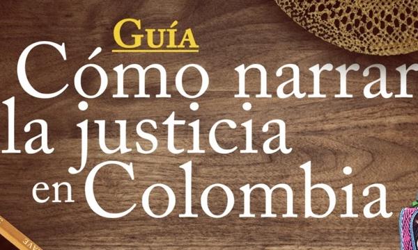 Cómo narrar la justicia en Colombia
