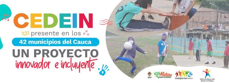 CEDEIN PRESENTE EN LOS 42 MUNICIPIOS DEL CAUCA - INDEPORTES CAUCA