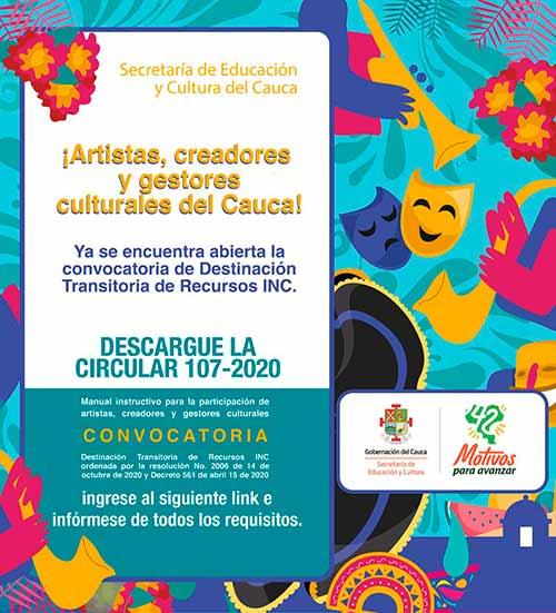 Artistas, creadores y gestores culturales del Cauca, ya se encuentra abierta la convocatoria de Destinación Transitoria de Recursos INC