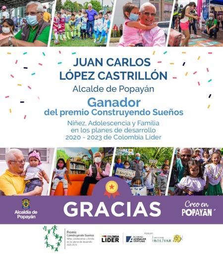 Alcalde de Popayán Juan Carlos López Castrillón fue el ganador del Premio Construyendo Sueños