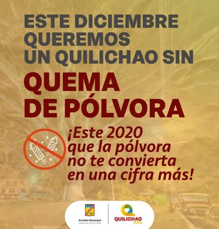 ESTE DICIEMBRE QUEREMOS UN QUILICHAO SIN QUEMA DE POLVORA - ALCALDIA MUNICIPAL