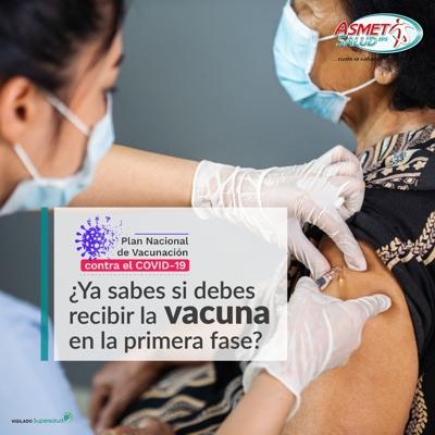 Ya sabes si debes recibir la vacuna en la primera fase... Asmet Salud