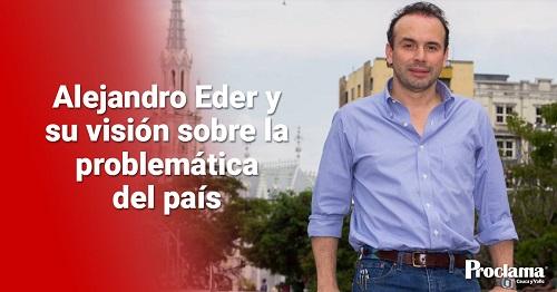 Alejandro Eder y su visión sobre la problemática del país