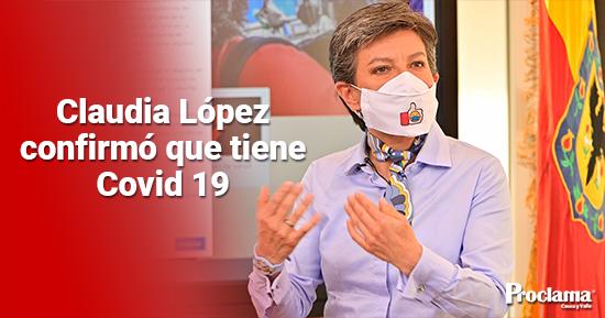 Claudia López confirmó que tiene Covid 19