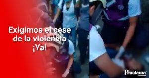Exigimos el cese de la violencia ya