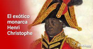 El Napoleón negro, rey de Haití