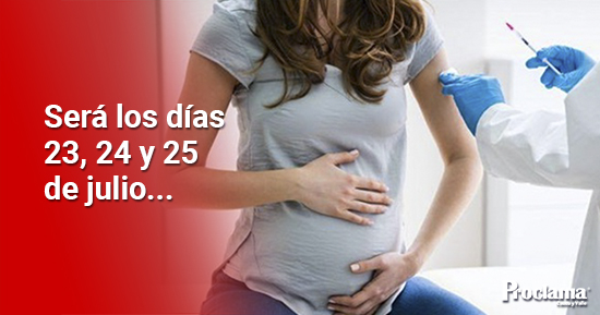 Habrá una vacunatón de mujeres gestantes